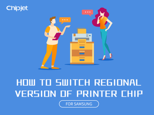 how to switch regional version of printer chip for Samsung.jpg